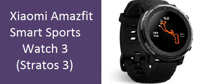 Смарт-часы Xiaomi Amazfit Smart Sports Watch 3