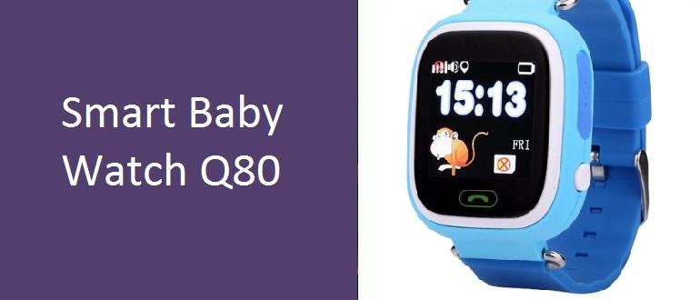 Обзор смарт-часов Smart Baby Watch Q80